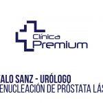 HOLEP – Enucleación de Próstata Láser – Tratamiento Hiperplasia Benigna de Próstata